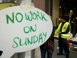 No Work On Sunday - Protest gegen Sonntagsarbeit